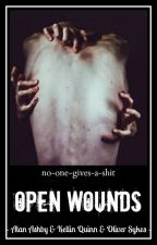 Open Wounds // Alan Ashby, Kellin Quinn, Oliver Sykes ✓ by no-one-gives-a-shit