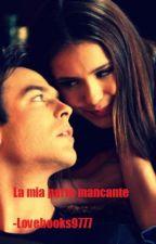 La mia parte mancante by Lovebooks9777