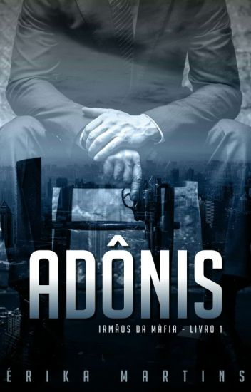 ADÔNIS - Irmãos Mafiosos #1