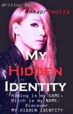 My Hidden Identity by ammaprhodite