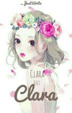 Clara, just Clara. [Rantbook] by _JustWrite