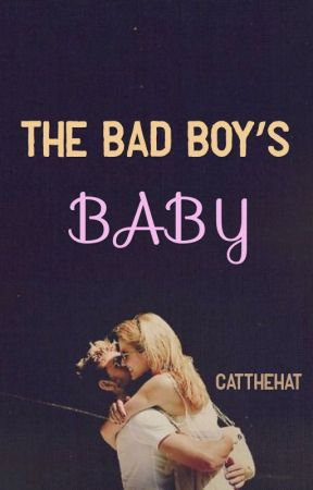 The Bad Boy's Baby by catthehat