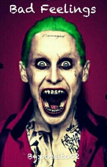 Bad Feelings (Joker Y Tú)