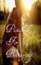Punished For Betraying by princessshree
