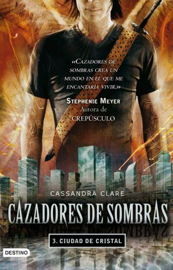 Cazadores de Sombra Ciudad de Cristal