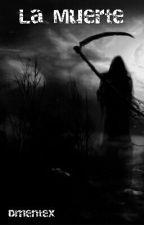 La Muerte.  by Dmentex
