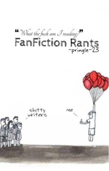 Fanfiction Rants