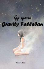 Egy nyaram Gravity Fallsban by Kagu-chan