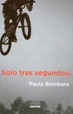 Solo tres segundos-Paula Bombara by lysseth22