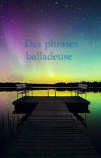 Des phrases balladeuses by Loukehua