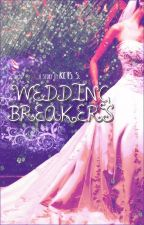 Wedding Breakers ✔ by PenyihirAgung