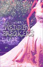 Wedding Breakers ✔ by PenyihirAgung