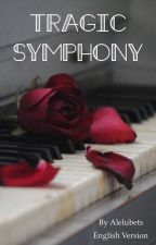 Tragic Symphony (English Version) by Alelubets