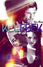 """KELEBEK """"Bir Çocuk Sevdim"""" by nur_ilk97"""