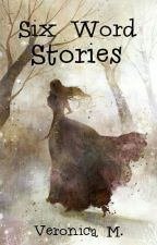 Six Word Stories by booklover466