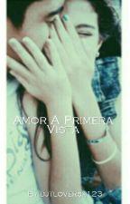 Amor A Primera Vista (Dylan Perez) TERMINADA by edumorillo18