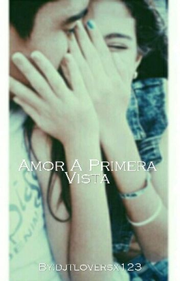 Amor A Primera Vista (Dylan Perez)