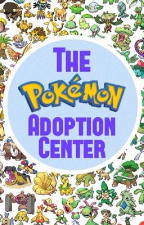 The Pokemon Adoption Center!  by EeveeWings