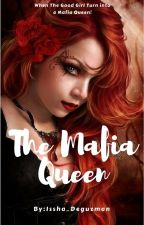 The Mafia Queen by Issha_Deguzman