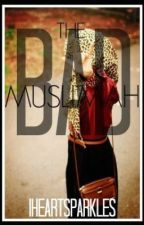 The Bad Muslimah by iHeartSparkles