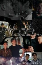 Malec while Shadowhunters➰|⇒a TMI Story❆⇐ by mattx77