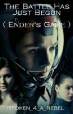 The Battle Has Just Began ( Ender's Game ) by rocketyonduandgroot