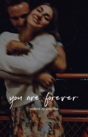 You are forever  ✔️ by justellisa