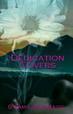 Dedication Covers by R-Karter