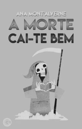 A Morte Cai-te Bem by drunkada