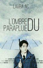 L'ombre du parapluie. [Baeksoo] by LauraAC333