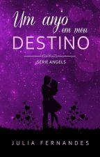 DEGUSTAÇÃO Um anjo em meu destino by JuliaFernandesSF