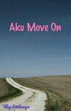 Aku Move On  by littleeyr