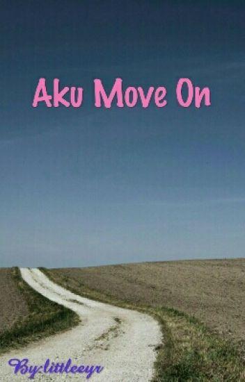 Aku Move On