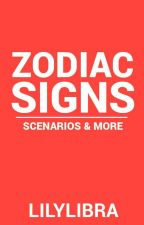 Zodiac Signs | Scenarios & More by LilyLibra