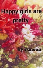Happy girls are Pretty  by Funoun