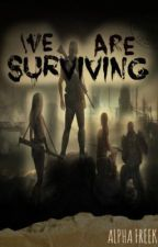 We Are Surviving by theunicornlife