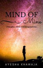 Mind of Mine by ayeshakhawaja