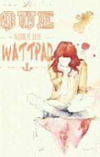Lo que vale de Wattpad by zebrasinrayas_