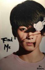 Find Me by MrsNojams