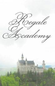 Regale Academy  by Epicacake