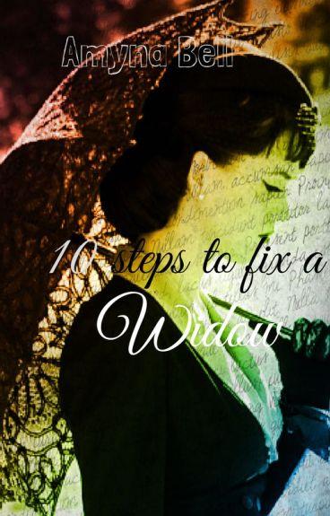 Ten Steps To Fix A Widow [COMPLETE]
