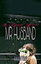 I Love You Mr. Husband ✔  by Ainuratirah
