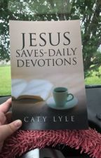 Jesus Saves Daily Devotions IS Published! by catyloveswriting