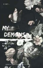 My Demons By:. Koose by Pudimdemagcon