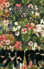 Maroon 5 Facts Y Memes by mxryvii