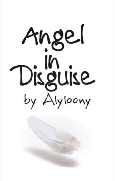 angel in disguise Read prologue from the story manan ff- angel in disguise by divyahl (divya hl) with 2,516 reads nititaylor, ky2, manan prologue she mended hearts.