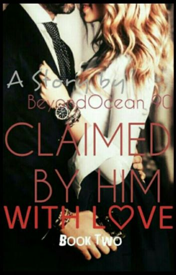 Claimed By Him With Love