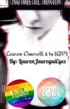 Una mas del monton ~Lauren Cimorelli & tu~ (G!P) by LaurenJaureguiEyes