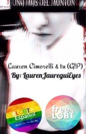 Una mas del monton ~Lauren Cimorelli & tu~ (G!P)