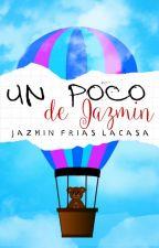 Un poco de Jazmín by JazmnFriasLacasa